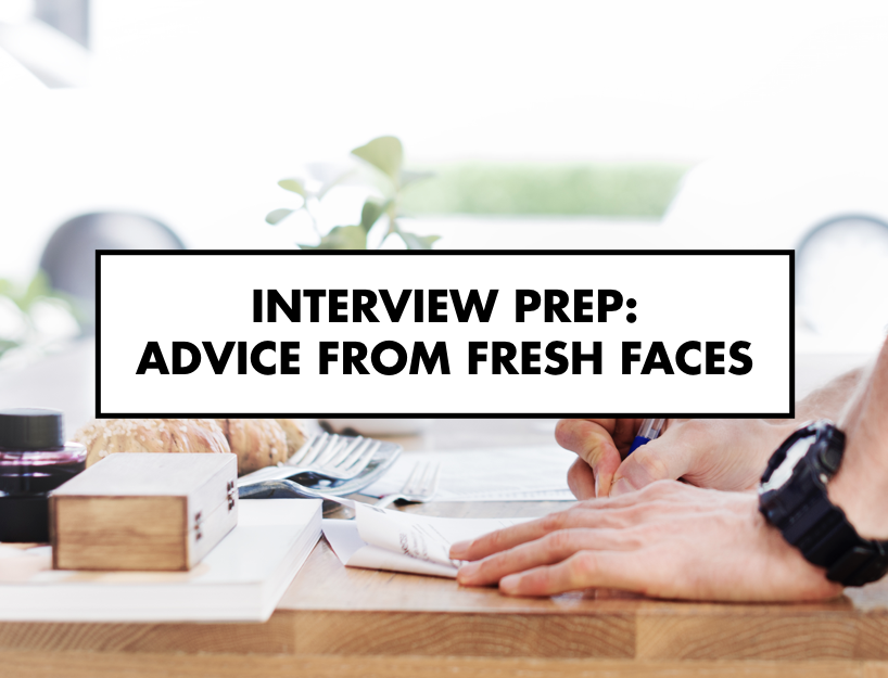 Interview prep: advice from fresh faces