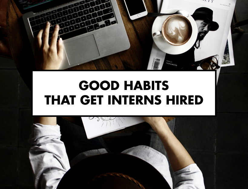 Good habits that get interns hired