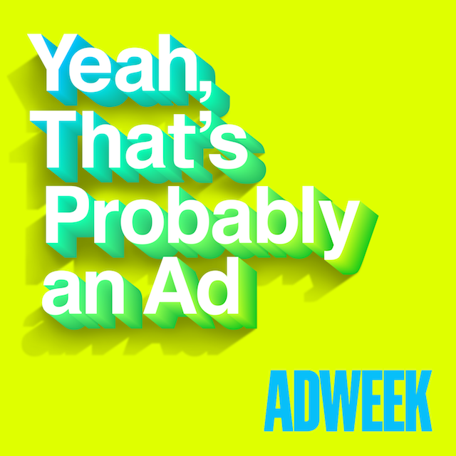 Yeah, That's Probably an Ad by Adweek