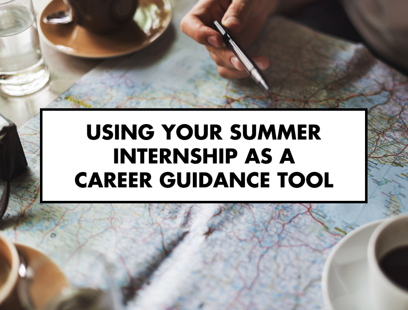 Using your summer internship as a career guidance tool