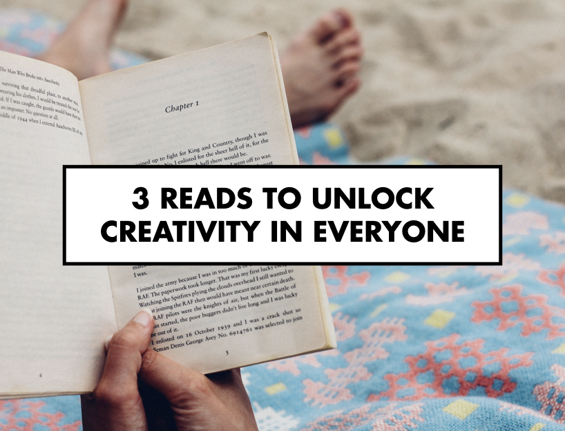 3 Reads To Unlock Creativity In Everyone