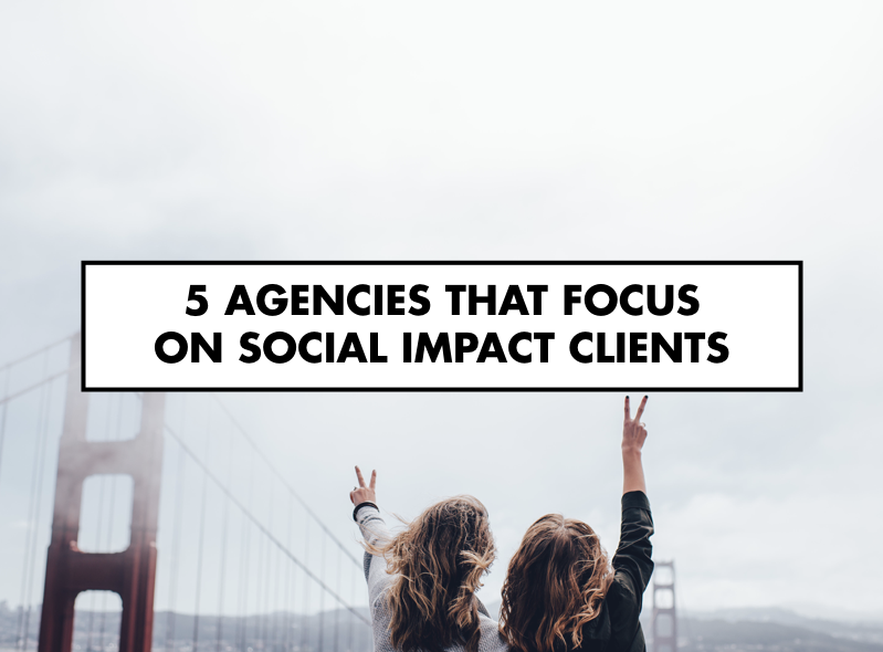 5 Agencies that Focus on Social Impact Clients