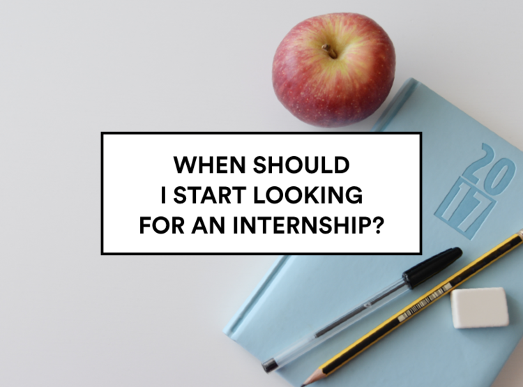when should i start looking for an internship we are next