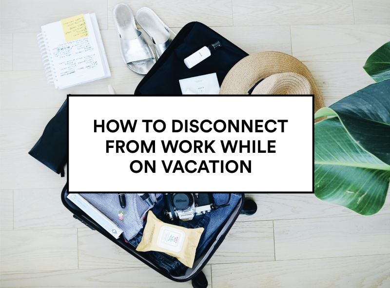 disconnectfromworkonvacation_header.001.png