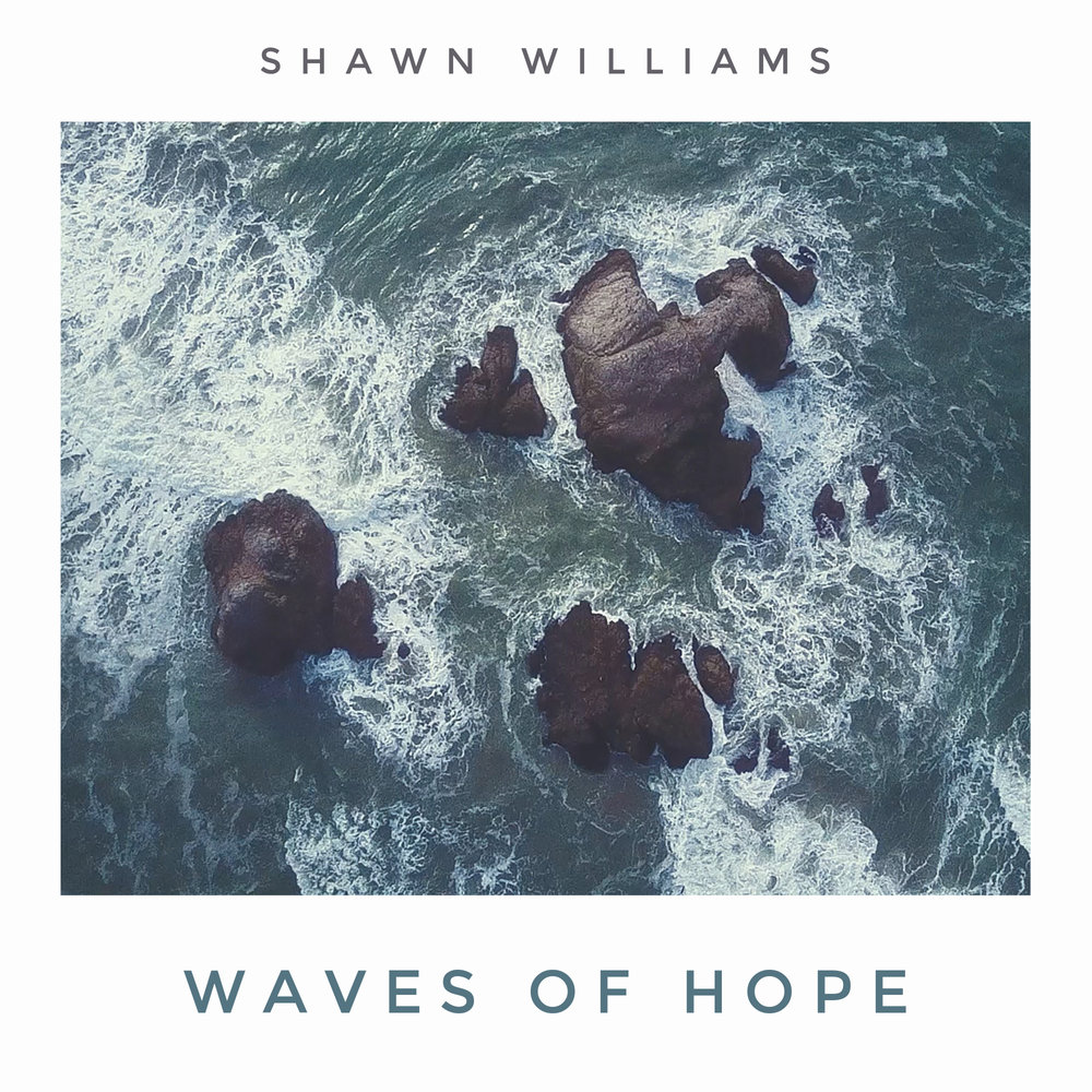 Waves of Hope by Shawn Williams, film composer