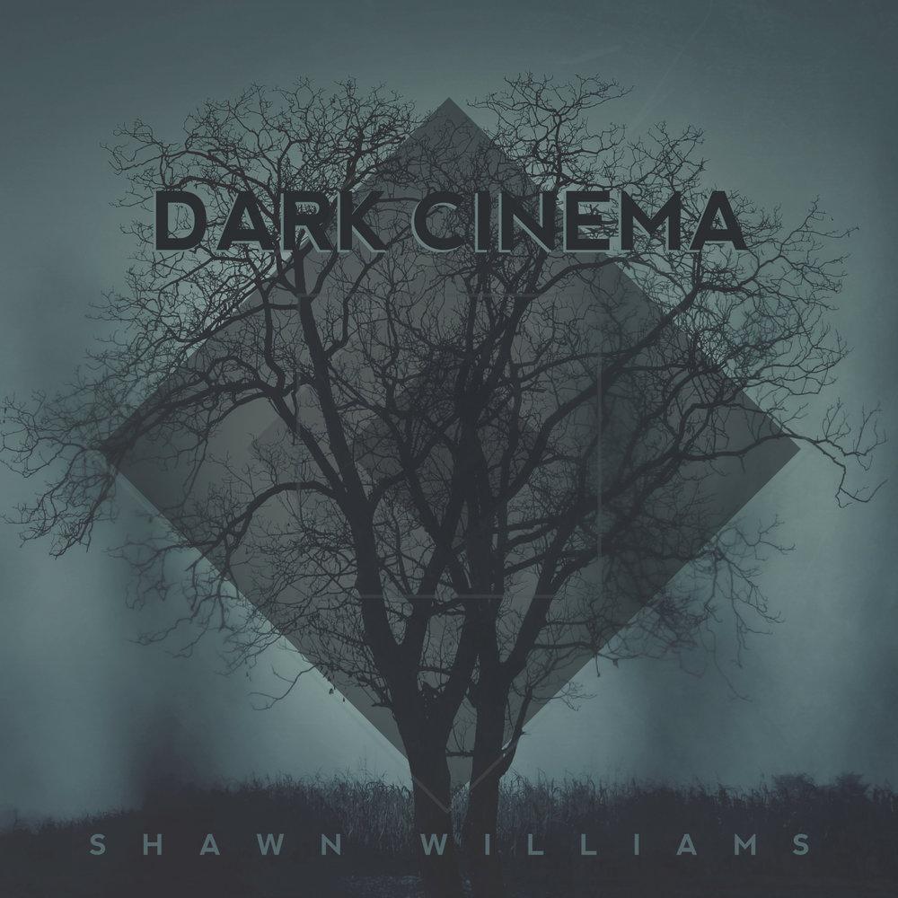 Dark Cinema by Shawn Williams, film composer