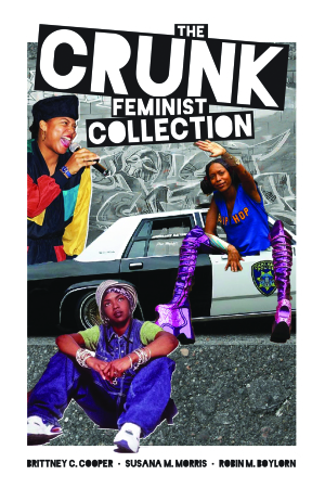 The crunk feminist collection feminist press the crunk feminist collection fandeluxe Image collections