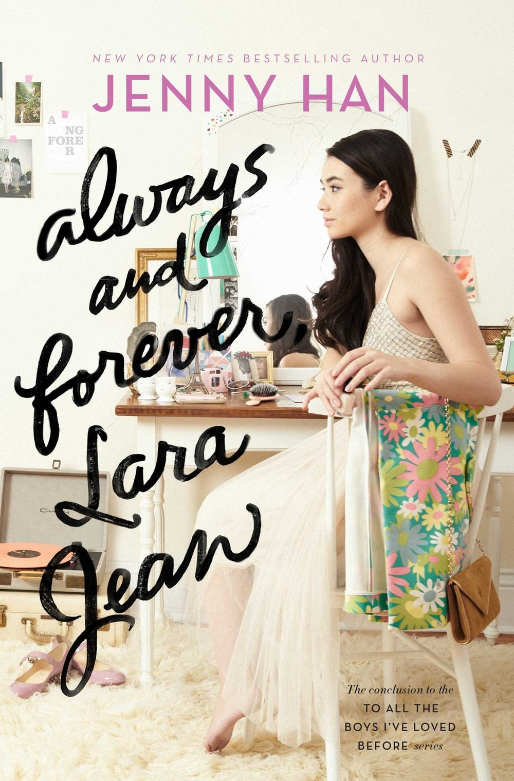 Always and Forever, Lara Jean by Jenny Han - Simon & Schuster Books for Young Readers For people hungry for complex and dimensional female characters for young audiences—Lucia, External Relations Manager