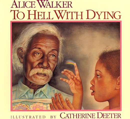 Jamia - To Hell With Dying (Harcourt Children's Books) by Alice Walker, illustrated by Catherine Deeter