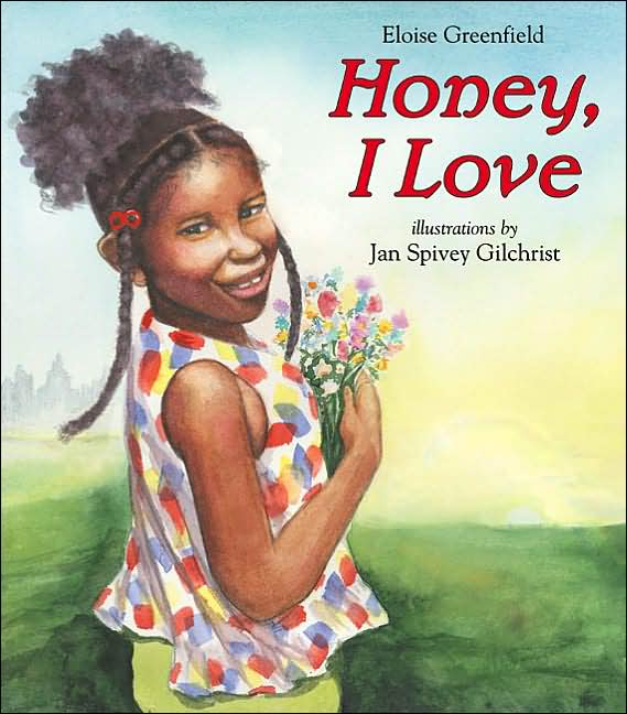 Maya - Honey, I Love (HarperCollins Children's Books) by Eloise Greenfield, illustrated by Jan Spivey Gilchrist