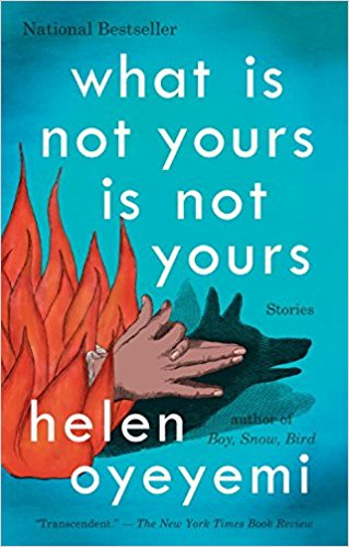 Hannah: What Is Not Yours Is Not Yours - by Helen Oyeyemi (Riverhead Books)