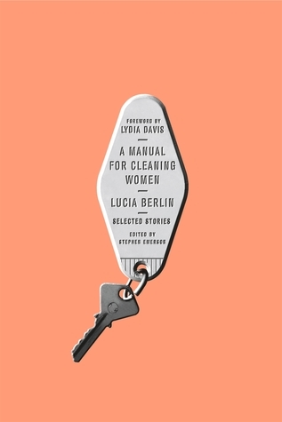 Lucia: A Manual for Cleaning Women - by Lucia Berlin (Picador)