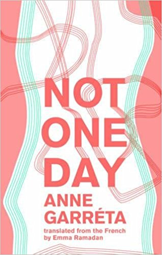 Suki - Not One Day by Anne Garréta, translated by Emma RamadanPublished by: Deep VellumFrance