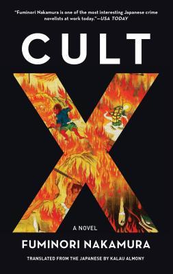 Cult X by Fuminori Nakamura, translated by Kalau Almony - Soho Press / Soho Crime