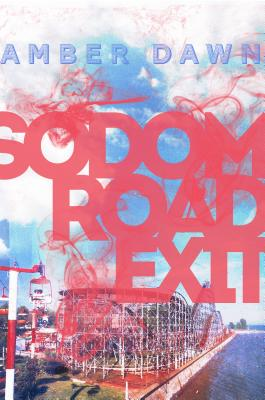 Sodom Road Exit by Amber Dawn - Arsenal Pulp Press