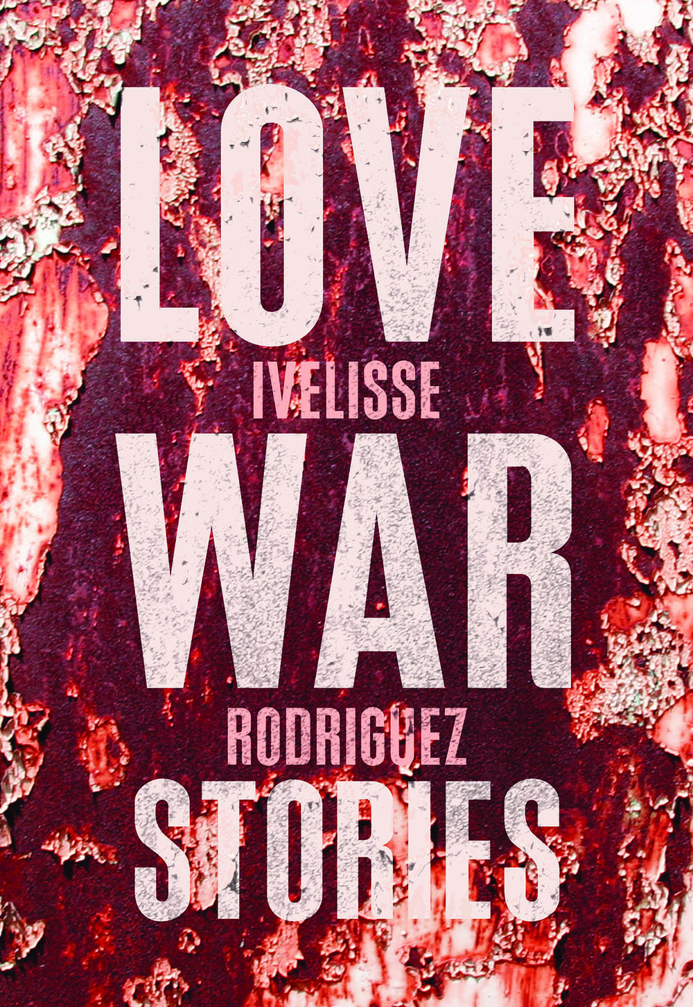 Love War Stories by Ivelisse Rodriguez - Feminist Press