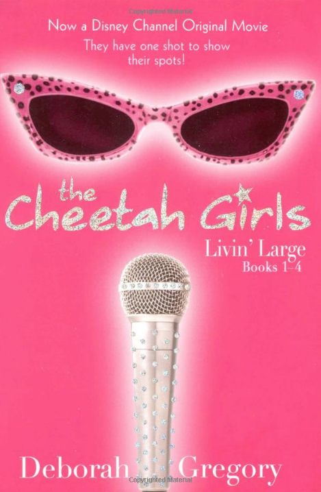 Lucia: The Cheetah Girls by Deborah Gregory - The Cheetah Girls are spicier than hot sauce and as cool as iced cappuccino. They outshine any diamond with their supa-dupa inner sparkle! Galleria, Chanel, Dorinda, Anginette, and Aquanette star in this Cheetah-licious tale about girls having guts, brains, courage, and friends (while flashin' some style and always shining from the heart).Thanks to The Cheetah Girls for teaching me the best insult ever—