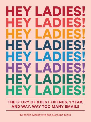 Hey Ladies! The Story of 8 Best Friends, 1 Year, and Way, Way Too Many Emails - by Caroline Moss and Michelle Markowitz, illustrated by Carolyn Bahar (Abrams)Gift this to any of your friends who are in a wedding party, attending a wedding, or maybe even give it to your bride friend who has a sense of humorMost anticipated 2019 FP book: Knitting The Fog by Claudia D. Hernández