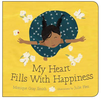 My Heart Fills With Happiness / Ni Mîyawâten Niteh Ohcih - by Monique Gray Smith, illustrated by Julie Flett, translated by Mary Cardinal Collins (Orca Book Publishers)Written by international speaker and award-winning author, Monique Gray Smith, this board book serves as an encouragement for young children to reflect on the moments that bring us joy, like smelling bannock baking in the oven or holding hands with a loved one. This bilingual book, a BC Book Prizes finalist in 2017, also comes translated in Plains Cree.