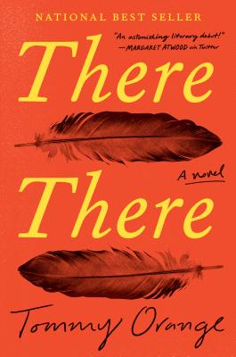 There There - by Tommy Orange (Knopf)This debut novel follows a loosely bound network of urban Indians whose vastly different histories and identities gradually converge on a single momentous event, the Big Oakland Powwow. Read it and you'll understand immediately why it was one of the most talked-about books of 2018.