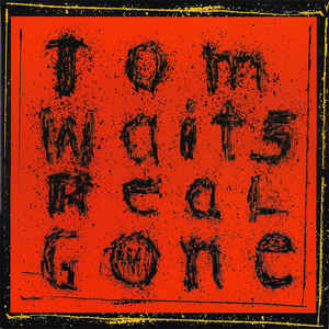 tomwaits-realgone1.jpg