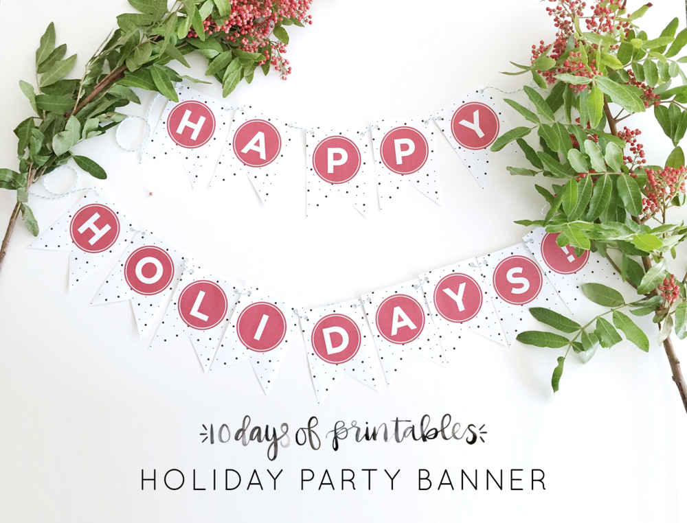 10 Days of Printables - Happy Holidays Banner — hey love ...