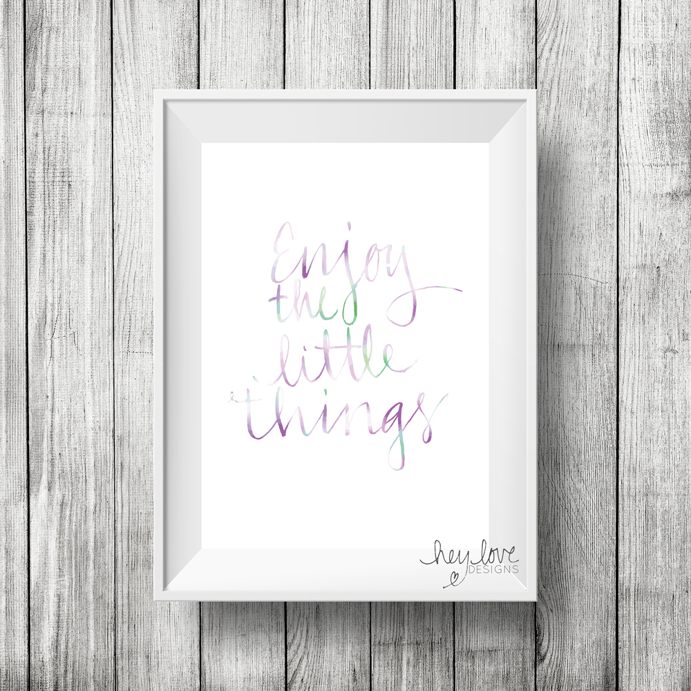 Enjoy the Little Things - Handwritten Calligraphy Print on Etsy | Hey Love Designs