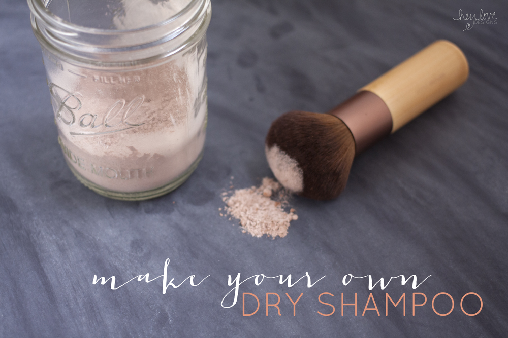 DIY Dry Shampoo | Hey Love Designs