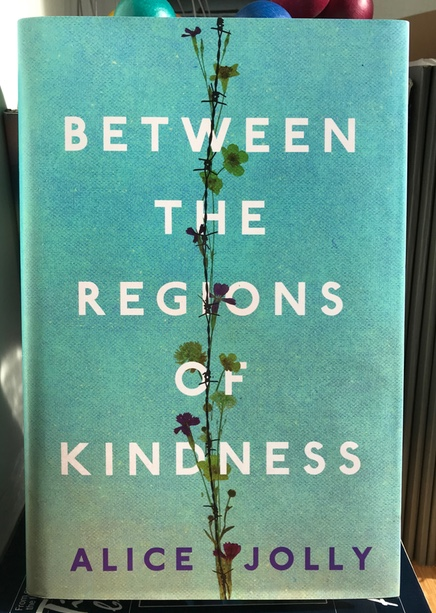 Alice's new book,  Between The Regions of Kindness , will be published this April