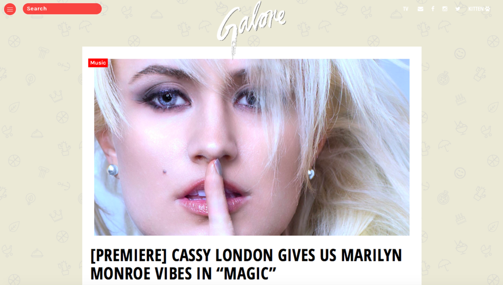 "Galore Magazine - When I first heard about Cassy London, her dreamy pop vocals and killer cover of ""Stand Back"" had me convinced she was meant to be a star. Now, with her new music video for ""Magic,"" I'm convinced that if Marilyn Monroe had a mini-me, it would most likely be Cassy."