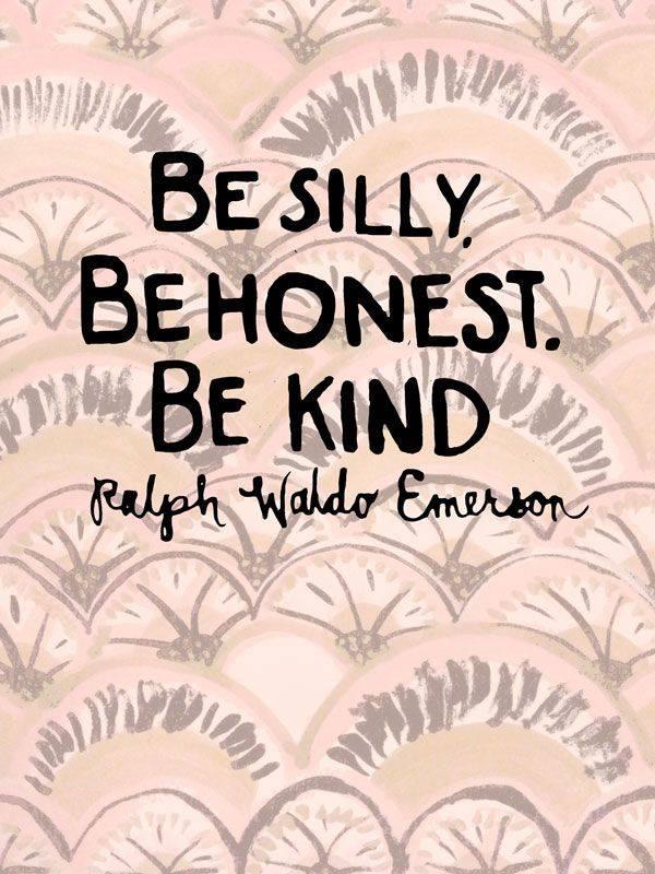 Be silly honest & kind.jpg