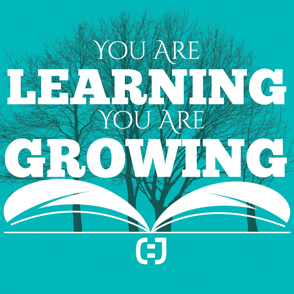 You are Learning, You are Growing