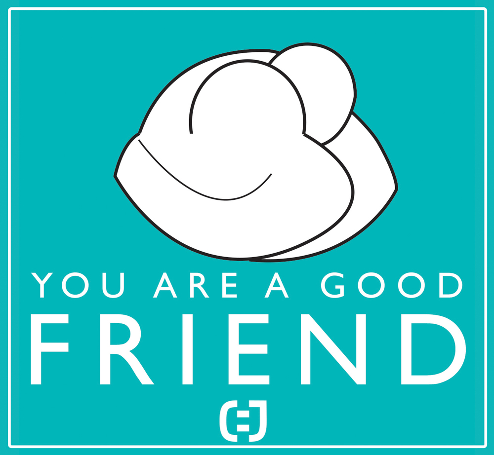 You are a good Friend affirmation