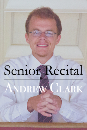 The Senior Recital of Andrew Clark