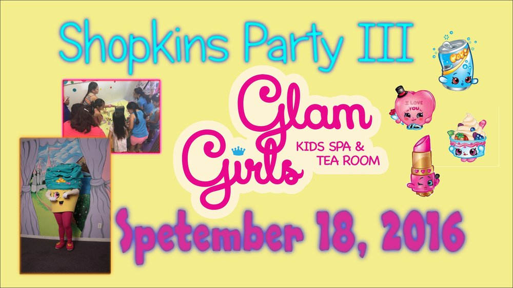 Due to popular demand, we are happy to announce that we will be hosting our 3rd Shopkins trading party Spetember 18 , 2016!  Party times: 12:00-1:30pm Or 2:00-3:30pm Admission Only $19.99 per child. Space is limited.  Tickets could be purchased at Glam Girls location, by phone (909)628-0123 or email info@glamgirlskids.com Shopkins fans will receive: A Chocolate Facial and Make up Meet and Greet with Shopkins Character (from Just for Fun Entertainment)  Trading Time 1 Photo with Shopkins Character Snacks