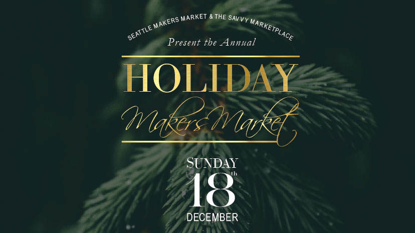 Seattle makers market savvy marketplace Holiday Makers Market 2016