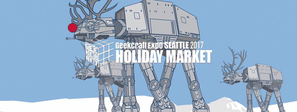 18485572_1358064097614510_1429280923104855952_n.jpgGeekCraft Expo Seattle Holiday Market Nov 25th & 26th