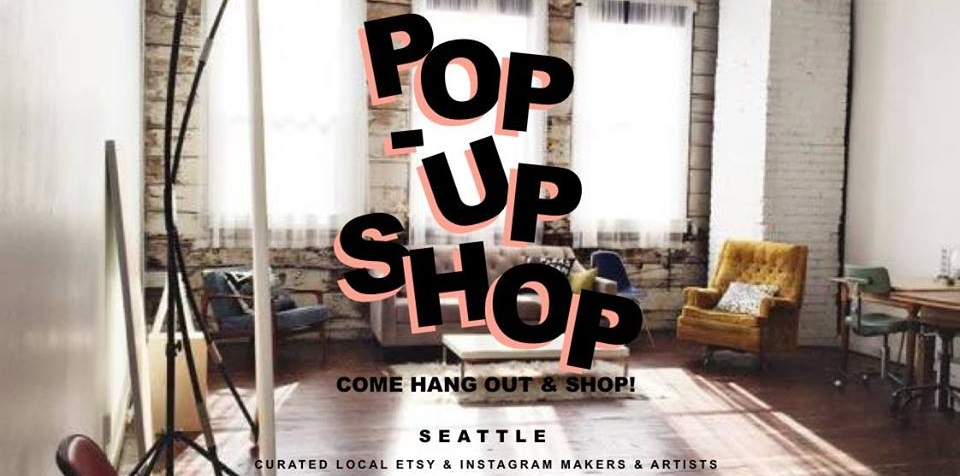 Seattle Pop-Up Shop! Etsy & Insta Edition