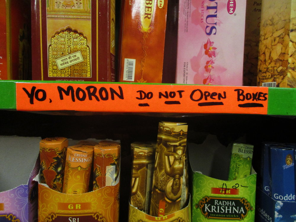 Blunt, but perhaps necessary if shoppers are befuddled by the fumes of the, uh, incense. Still, Etiquetteer thinks name calling is so ugly and certainly detracts from a positive customer experience.