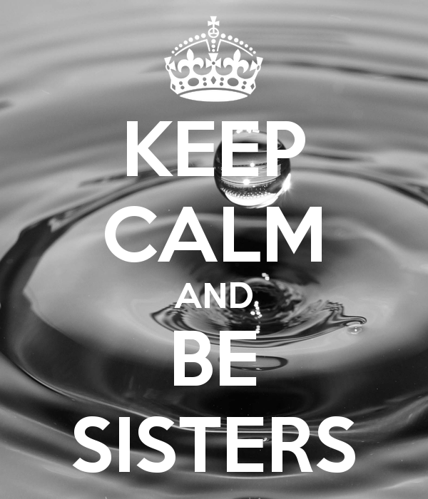 keep-calm-and-be-sisters-114.jpg