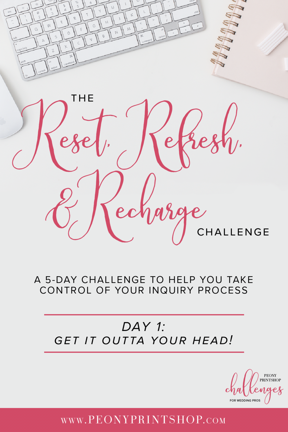 Reset, Refresh, & Recharge Challenge at PeonyPrinsthop.com | Day 1: Get It Outta Your Head