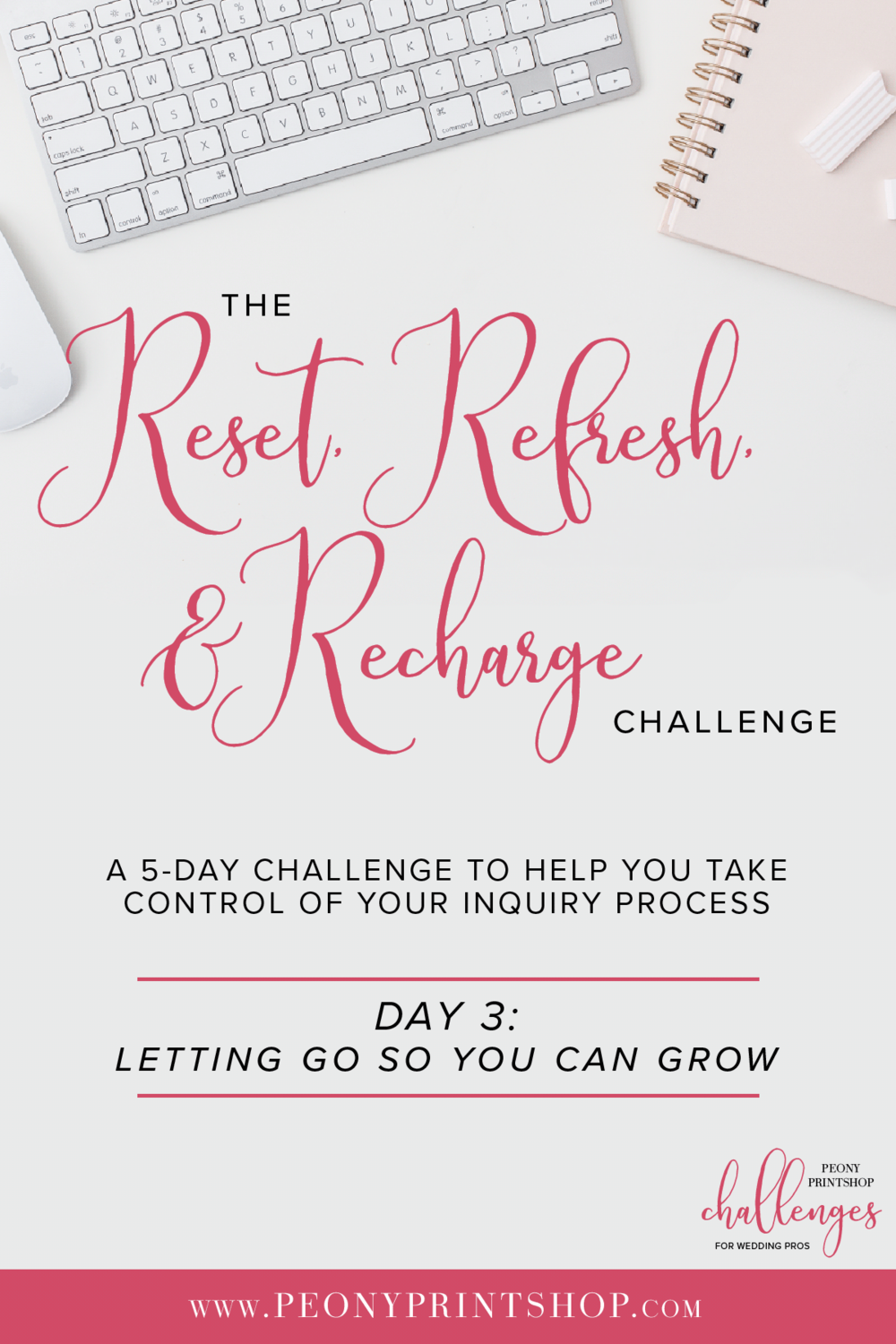 Reset, Refresh, & Recharge Challenge at PeonyPrinsthop.com | Day 3: Letting Go So You Can Grow