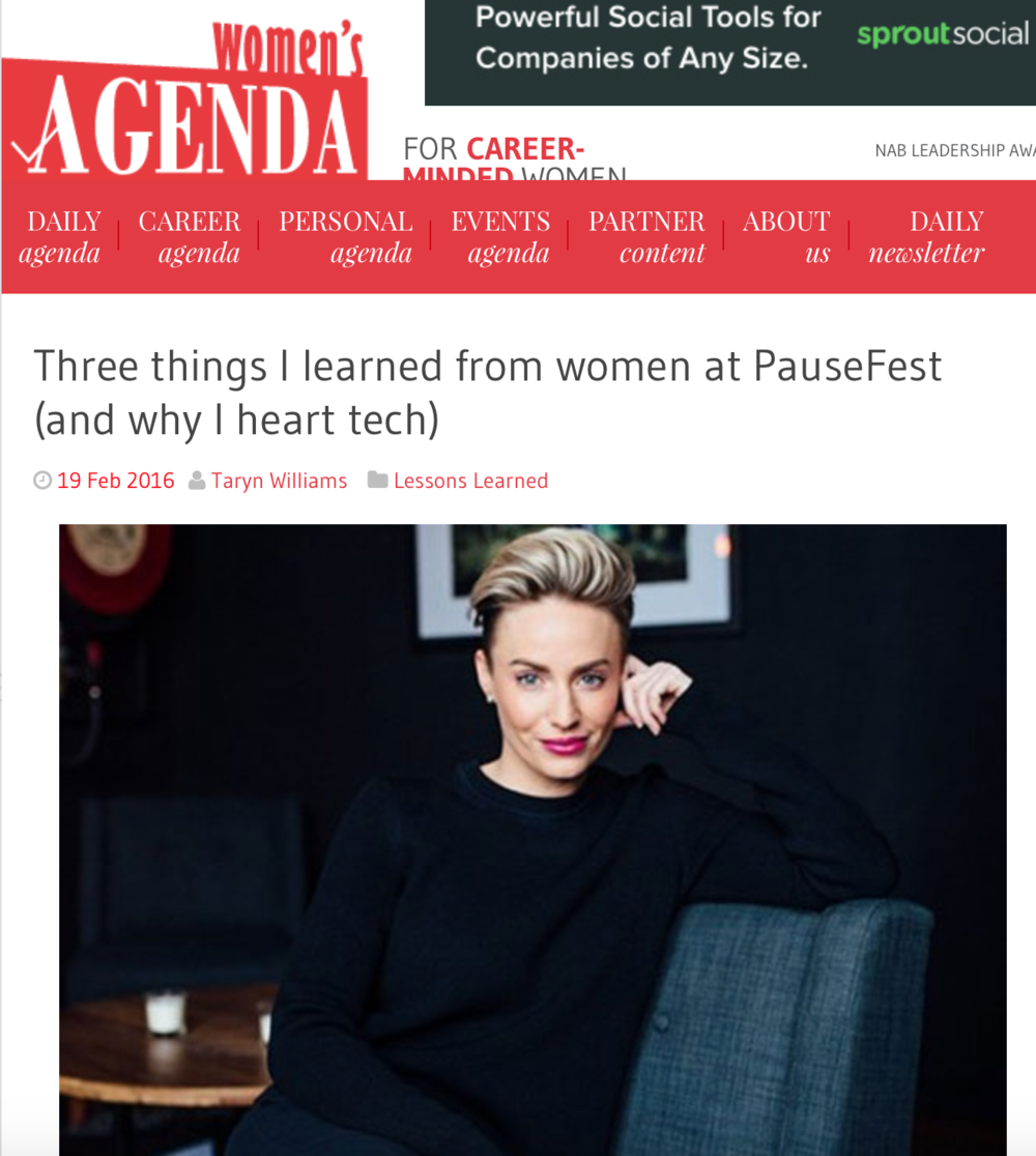 http://www.womensagenda.com.au/career-agenda/lessons-learned/item/6769-three-things-i-learned-from-women-at-pausefest-and-why-i-heart-tech