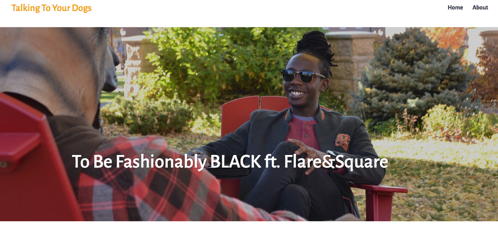Flare and Square featured in Denver's latest men's lifestyle blog, T alking to Your Dogs! Co-founder, Mawukle Yebuah teamed up with the blog for an interview on being fashionably Black as a means of positive self-identity, and the importance of the entrepreneurial spirit in our communities. The blog's creators   Bruce, Doug, and Larry styled Flare and Square for their fall photo shoot showcasing the brand. To read the article,   CLICK HERE.