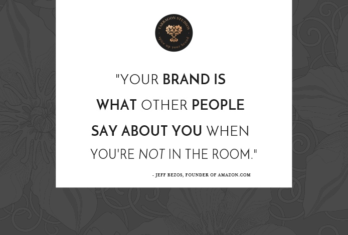 """""""your brand is what other people say about you when you're not in the room.""""Jeff Bezos, founder amazon.com quote"""
