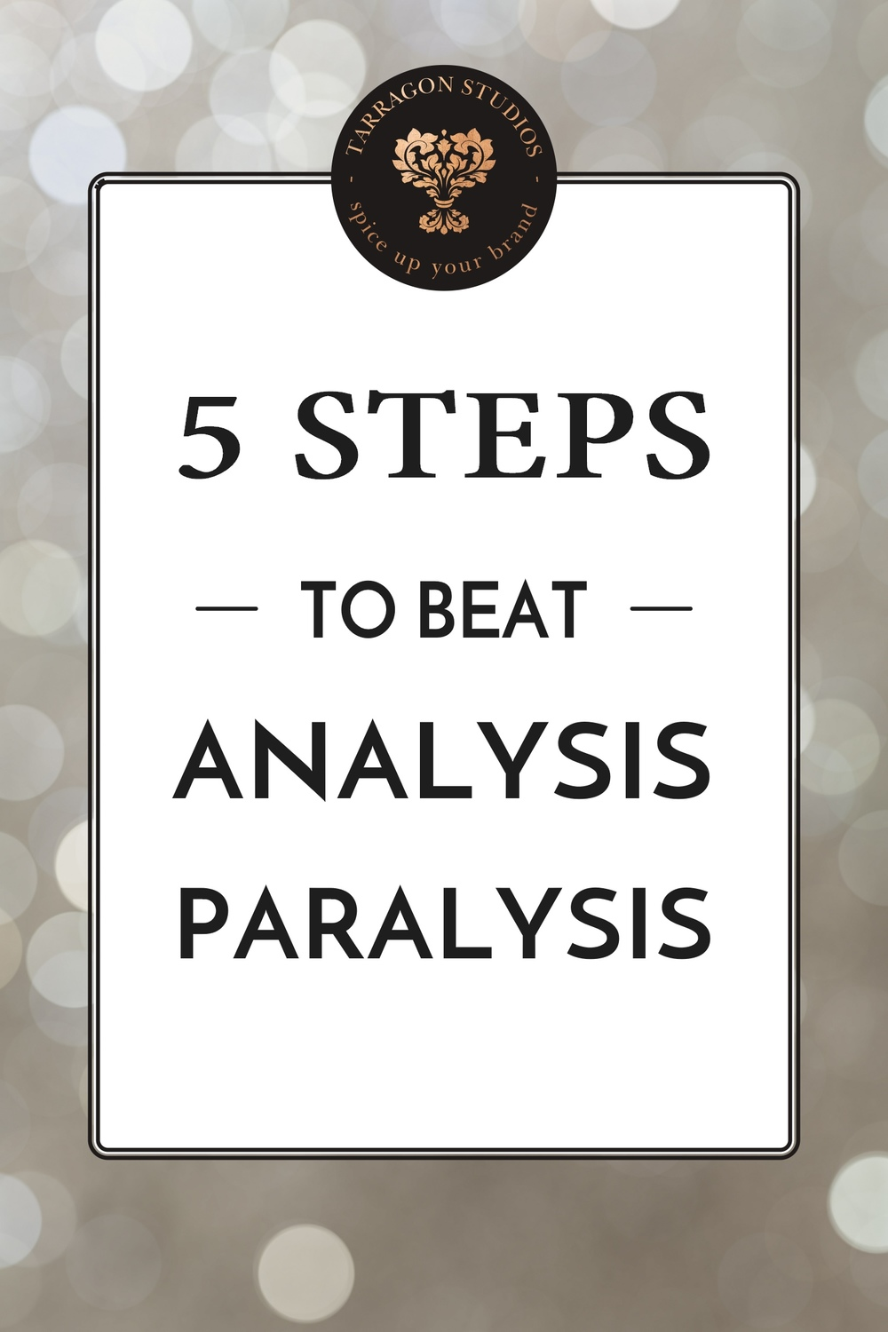These 5 steps will help you beat analysis paralysis and move forward in your business ventures.