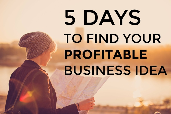 5 days to Find your Profitable Business Idea.jpg