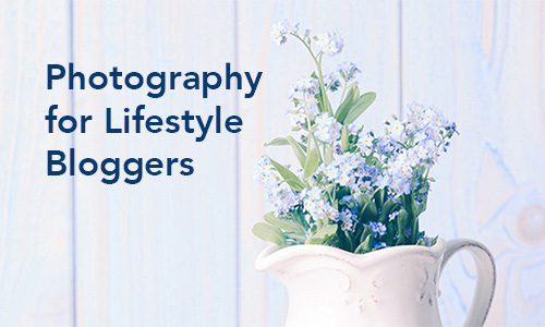 photography for lifestyle bloggers