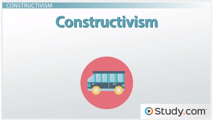 http://study.com/academy/lesson/constructivism-overview-practical-teaching-examples.html