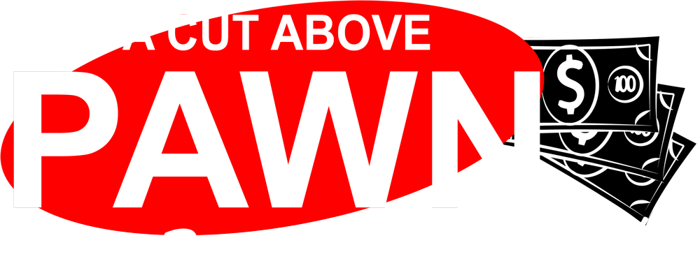 A Cut Above Pawn